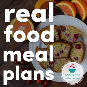 Real Food Meal Plans | thenourishedfamily.com