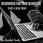 Resources for Food Bloggers | Our favorite companies & tips to help you get started today | thenourishedfamily.com