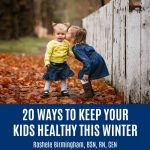 20 Ways to Keep Your Kids Healthy this Winter