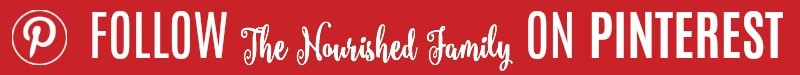 Follow The Nourished Family on Pinterest!